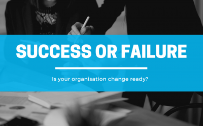 Is your organisation change set up for success… or failure?