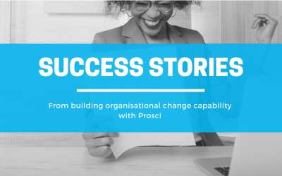 Success Stories from Building Prosci Change Capabilities